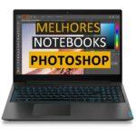 Melhores Notebooks para Photoshop