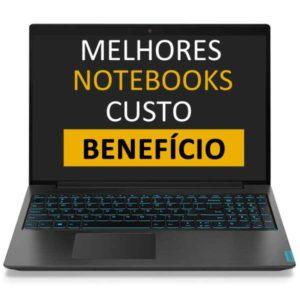 Melhor Notebook Custo Beneficio