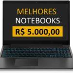 Melhor Notebook até 5000 reais