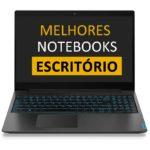 Melhor notebook para escritório