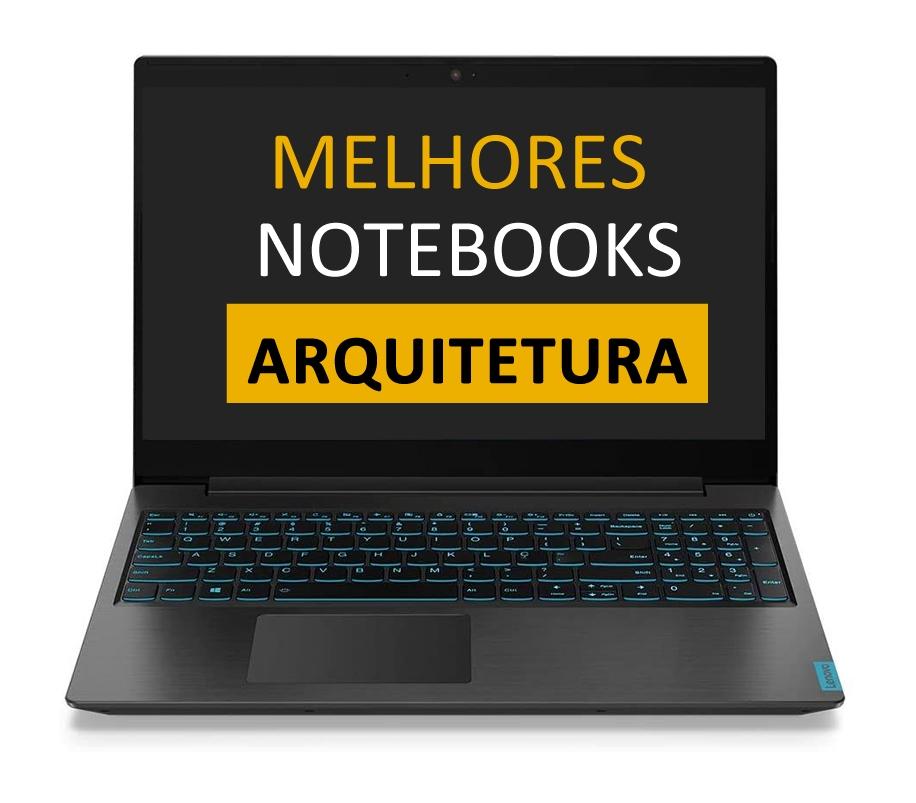 Melhores Notebooks para Faculdade de Arquitetura