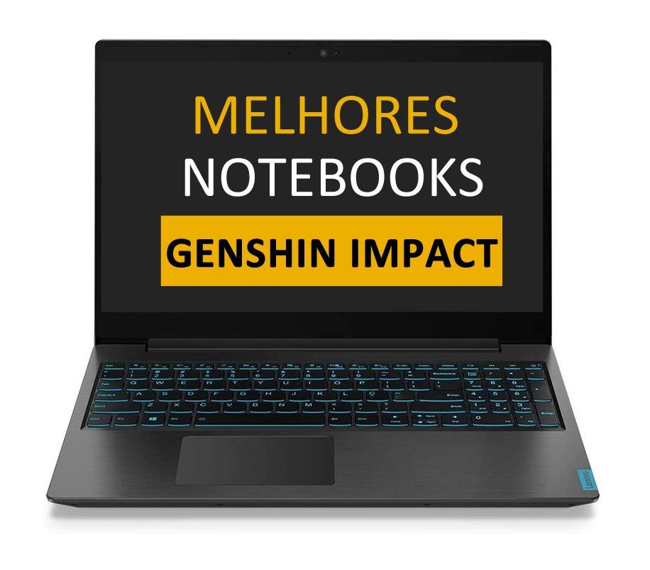 Melhor Notebook para Genshin Impact
