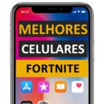 Melhors Celulares para jogar Fortnite